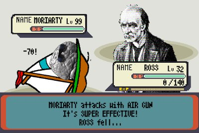 MORIARTY attacks with AIR GUN. It's SUPER EFFECTIVE. ROSS fell...
