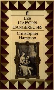 Les Liaisons Dangereuses by Christopher Hampton