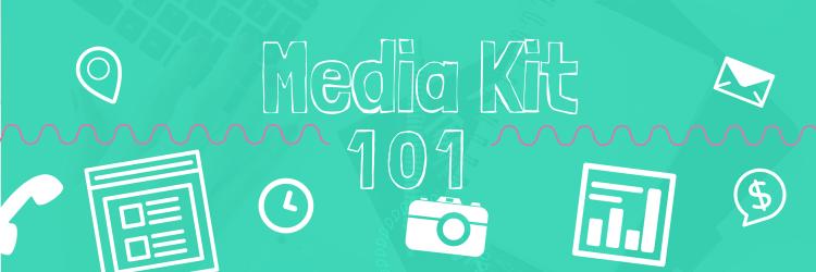 Media Kit 101