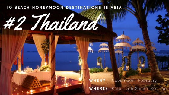 Visit Thailand as it's No.3 on our list of beach destinations in Asia for the perfect honeymoon