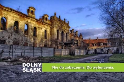 Dolny Śląsk. Nie do zobaczenia. Do wyburzenia.