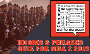 IDIOMS & PHRASES QUIZ FOR NDA 2 2019