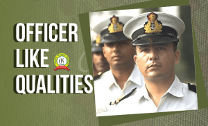 Every Defence Aspirant Wishing To Be An Officer Should Possess- Officer Like Qualities