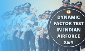 Dynamic Factor Test In Indian Air Force X And Y Examination