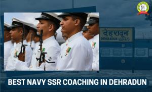 Best Navy SSR  Coaching In Dehradun