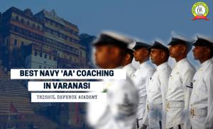 """Best Indian Navy """"AA"""" Coaching in Varanasi"""