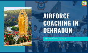 Airforce Coaching In Dehradun