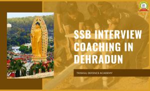 SSB Interview Coaching In Dehradun