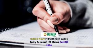 Indian Navy (10+2 B.Tech Cadet Entry Scheme) JEE Mains Cut Off 2020