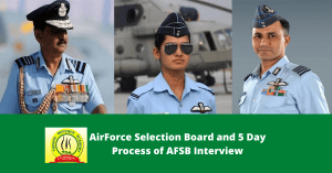 AirForce Selection Board and 5 Day Process of AFSB Interview
