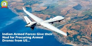 Indian Armed Forces Give their Nod for Procuring Armed Drones from US