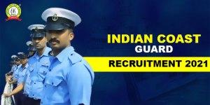 Indian Coast Guard Recruitment 2021 : Apply Now For Navik & Yantrik