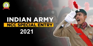 Indian Army NCC Special Entry 2021 : Check Out Details Here
