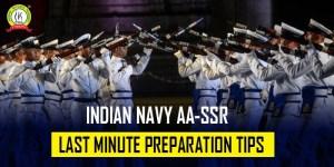 Indian Navy AA/SSR 2021 Last Minute Preparation Tips