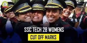 SSC Tech 28 Women Cut Off Marks | SSB Interview Dates 2021