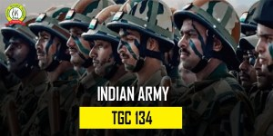 Indian Army TGC 134 Notification : Check Full Details