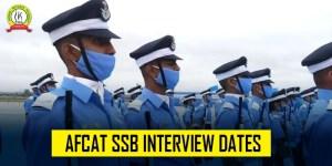 Know AFCAT SSB Interview Dates 2021