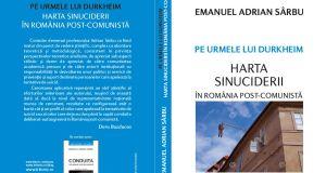 Pe urmele lui Durkheim. Harta sinuciderii in Romania post-comunista Emanuel Adrian Sarbu