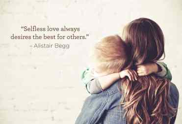 Selfless love always desires the best for others