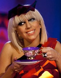 Gaga loves her tea, we're told.