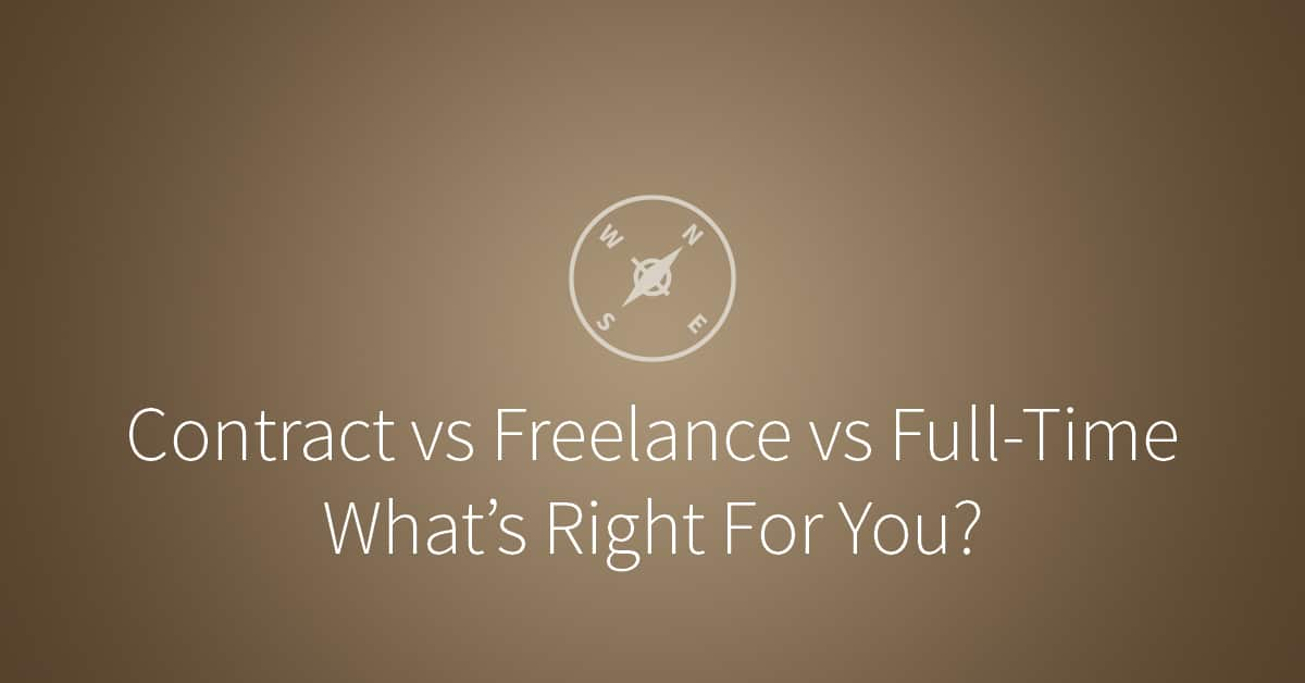 Contract Vs Freelance Vs Full Time Can You Tell The Difference