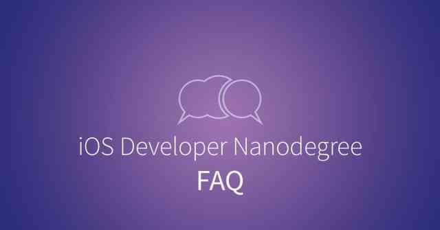 iOS Developer Nanodegree FAQ