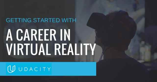 Getting started with a career in virtual reality