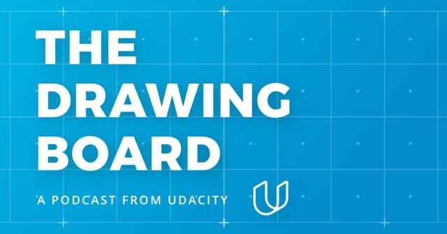 The Drawing Board - Podcast - Udacity