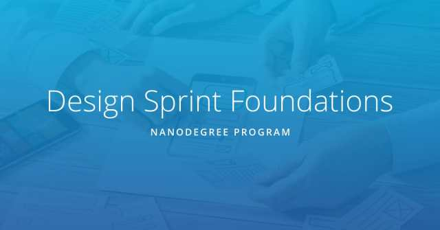 Design Sprint Foundations Nanodegree Program