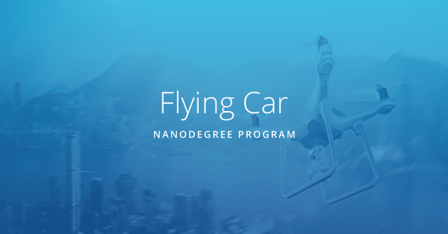 Flying Car Nanodegree program - Udacity