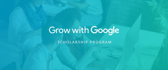 Grow With Google Scholarship Program