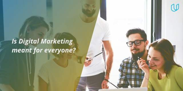 Is Digital Marketing meant for everyone?
