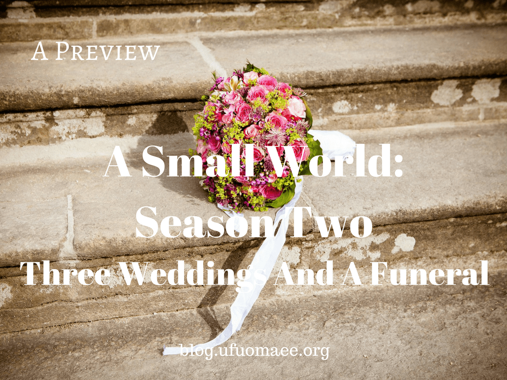 A Preview: A Small World – Season Two (Three Weddings And A Funeral)