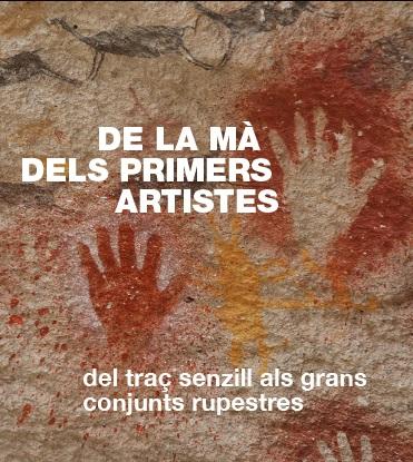 De la mà dels primers artistes. Del traç senzill als grans conjunts rupestres
