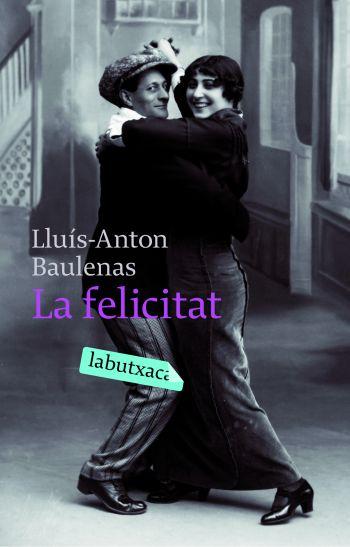Aquest mes llegim: La felicitat de Lluís Anton Baulenas