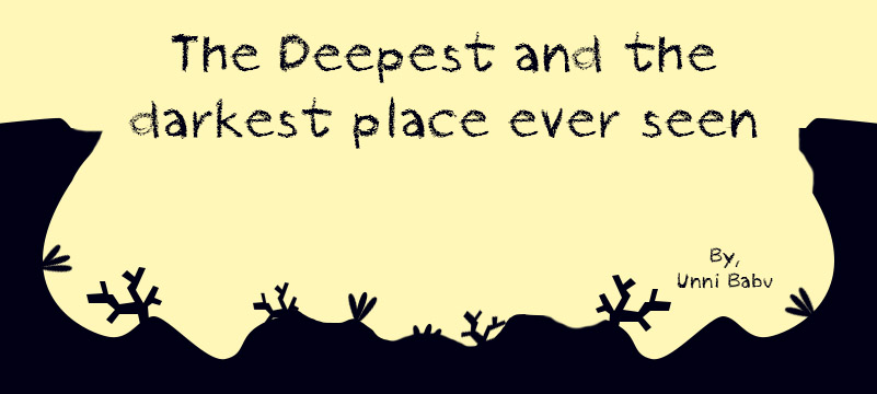 the deepest and darkest place ever seen by unni, the depth of mind