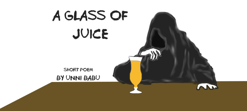 the juice of life , a short poem about life, life and death poem