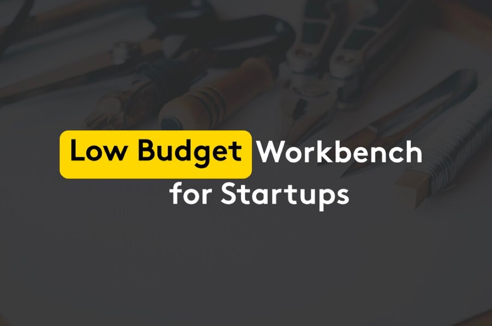 Low Budget Workbench for startups