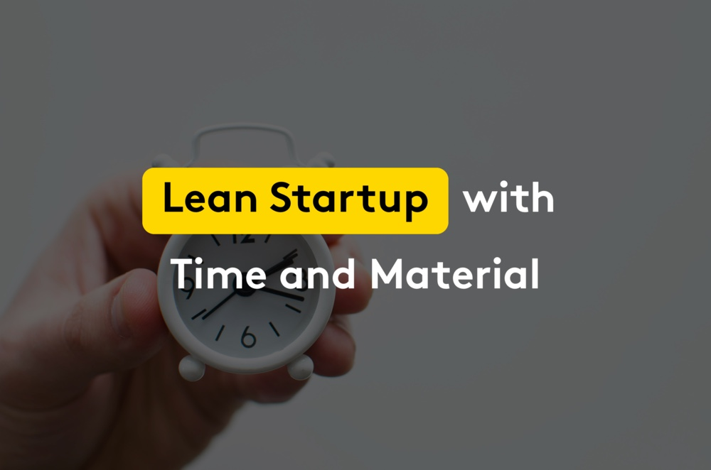 Lean Startup with Time & Material MVP