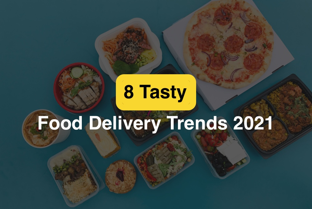 8 tasty food delivery trends