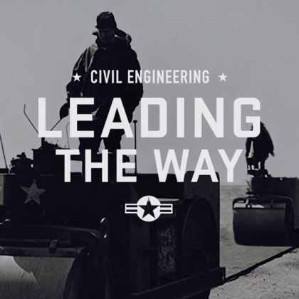 Air Force Civil Engineers... Lead the Way!