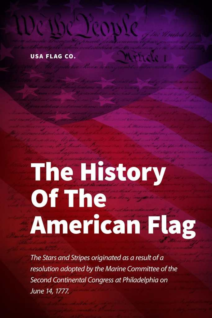 History of the American Flag by USA Flag Co.