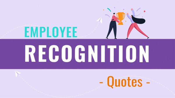 30 Employee Recognition Quotes To Celebrate, Inspire and ...