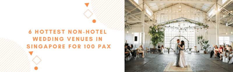 hottest non hotel wedding venues singapore 100 pax