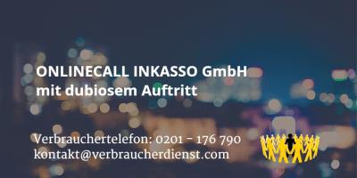 Beitragsbild: ONLINECALL INKASSO GmbH mit dubiosem Auftritt