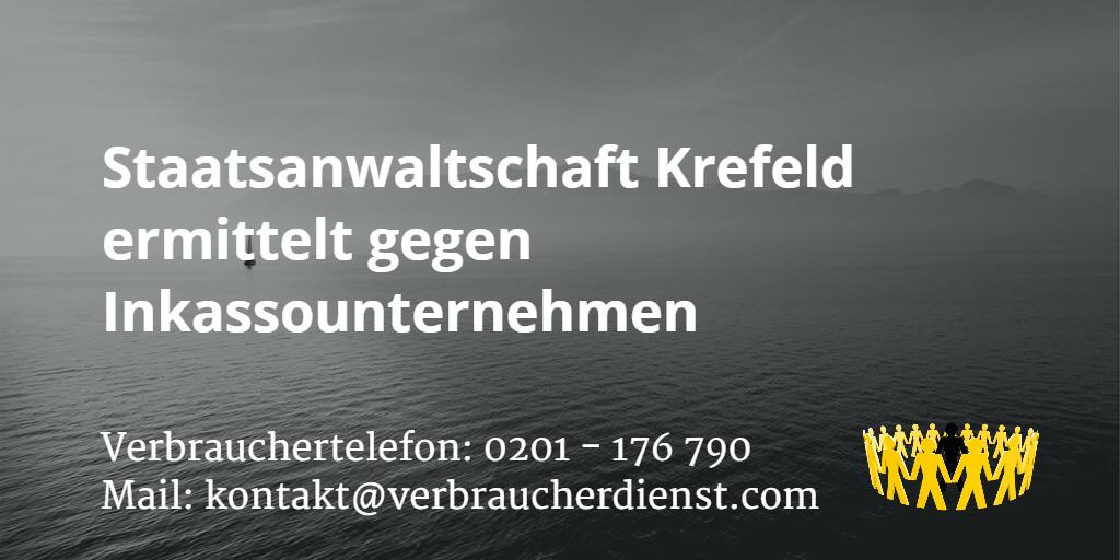 Beitragsbild: Staatsanwaltschaft Krefeld ermittelt gegen Inkassounternehmen