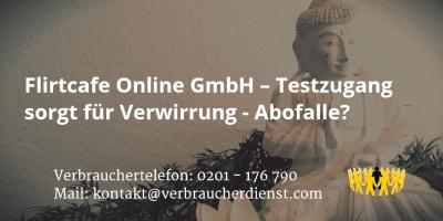 Beitrag: Flirtcafe Online GmbH – Testzugang sorgt für Verwirrung - Abofalle