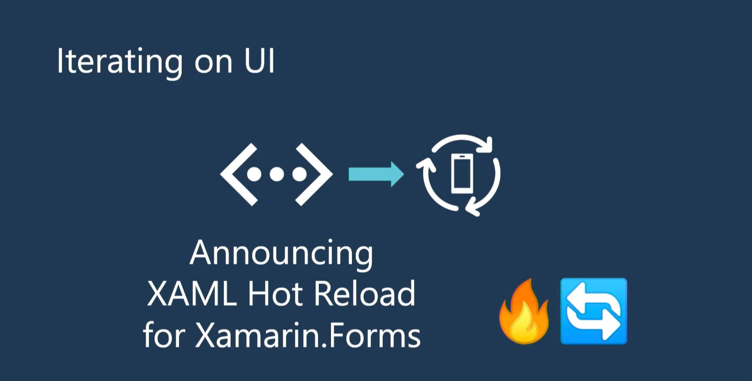 Hot Reload: Now Available in Xamarin.Forms