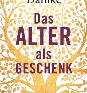 Ruediger Dahlke – Das Alter als Geschenk