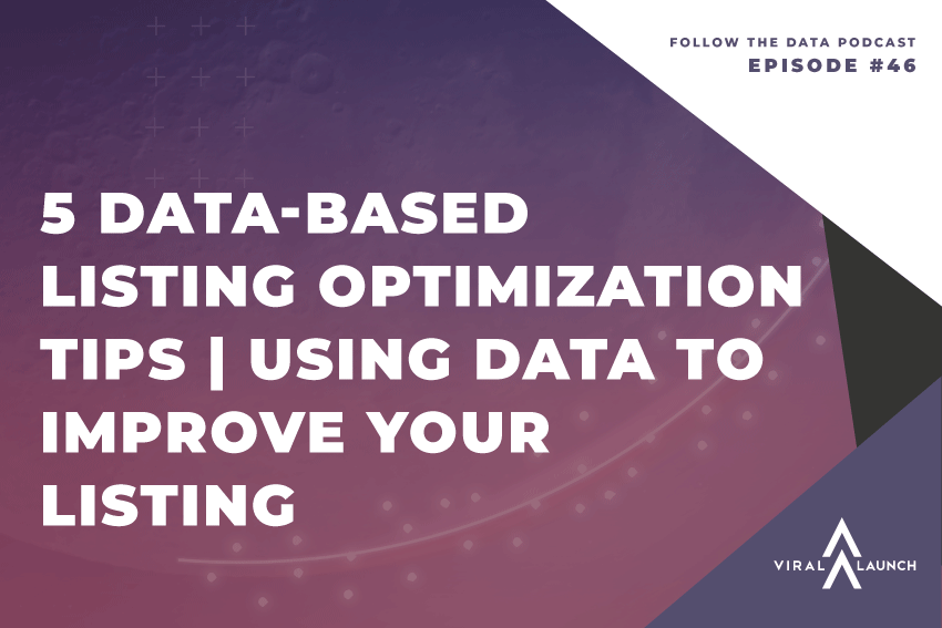 5 Data-Based Listing Optimization Tips | Using Data To Improve Your Amazon Listing